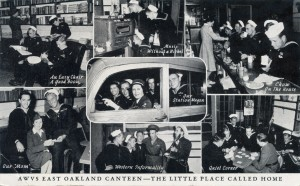 AWVS East Oakland Canteen, The Little Place Called Home, 8900 MacArthur Blvd., Oakland, 3, Calif., compliments of General Engineering and Dry Dock Company (Swing Shift), Alameda, Calif., mailed May 10, 1945 front of postcard