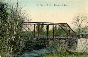 A Street Brdige, Hayward, Cal., mailed 1909