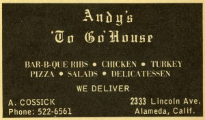 Andy's To Go House, 2333 Lincoln Ave., Alameda, California