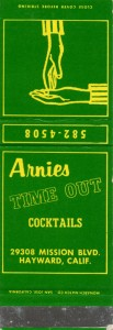 Arnies Time Out Cocktails, 29308 Mission Blvd., Hayward, California