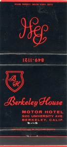 Berkeley House, Motor Hotel, 920 University Ave., Berkeley, Calif.