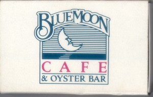 Blue Moon Cafe and Oyster Bar, 2337 Blanding, Alameda, California