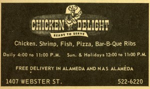 Chicken Delight, 1407 Webster St., Alameda, California