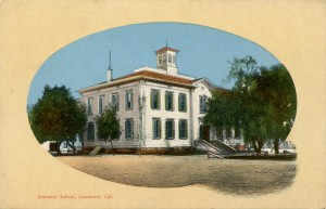 Grammar School, Livermore, California, mailed 1911