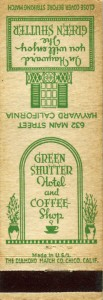Green Shutter Hotel and Coffee Shop, 632 Main Street, Hayward, California