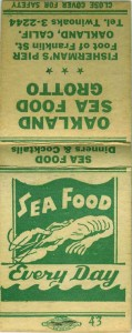 Oakland Sea Food Grotto, Fisterman's Pier, Foot of Franklin St., Oaklland, California