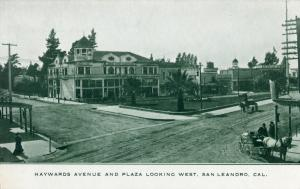 Haywards Avenue and Plaza Looking West. San Leandro, Cal.