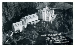 Hotel Claremont, The Beauty Spot of California, Berkeley, California