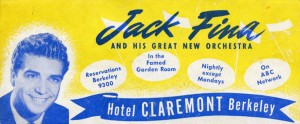 Jack Fina and his Great New Orchestra in the Garden Room, Hotel Claremont, Berkeley, California