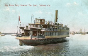 "Key Route Ferry Steamer ""San Jose"", Oakland, Cal., mailed 1909"