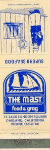 Mast, Food and Grog, 75 Jack London Square, Oakland, California