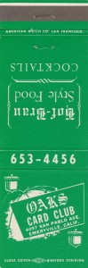 Oaks Card Club, 4907 San Pablo Ave., Emeryville, California