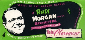 Russ Morgan and his Orchestra, Claremont Hotel, Berkeley, California
