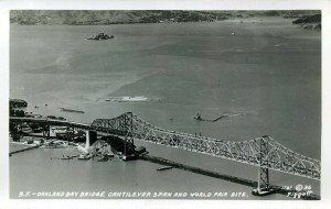 S.F. Oakland , Bay Bridge, Cantilever Span, World Fair Site