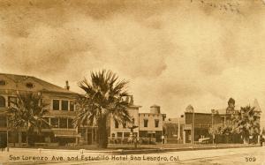 San Lorenzo Ave. and Estudillo Hotel, San Leandro, Cal.