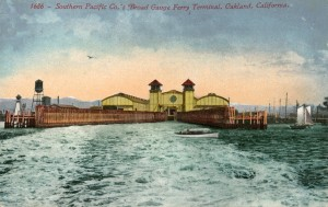 Southern Pacific Co's Broad Gauge Ferry Terminal, Oakland, California