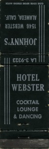 Webster Hotel, Coctail Lounge and Dancing, 1546 Webster St., Alameda, California